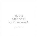The real fake news is you're not enough.